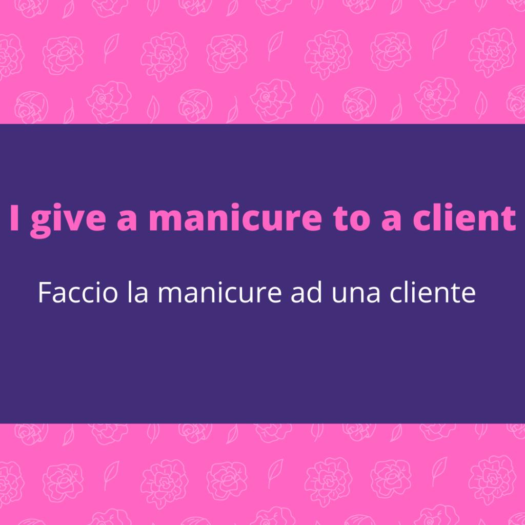 I give a manicure